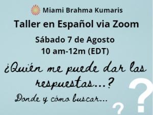 """Sábado Taller En Espaniol: """"¿Quién me puede dar las respuestas...? Donde y cómo buscar...""""10am EDT @ Miami BK Meditation Center"""
