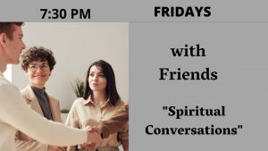 Fridays with Friends: Spiritual Conversations with meditation 7:30pm @ Miami BK Meditation Center